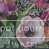 Pot Pourri Flowers