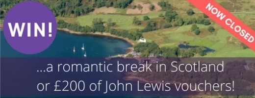 Win a holiday in Scotland worth up to £1,600 or £200 of John Lewis vouchers! - now closed